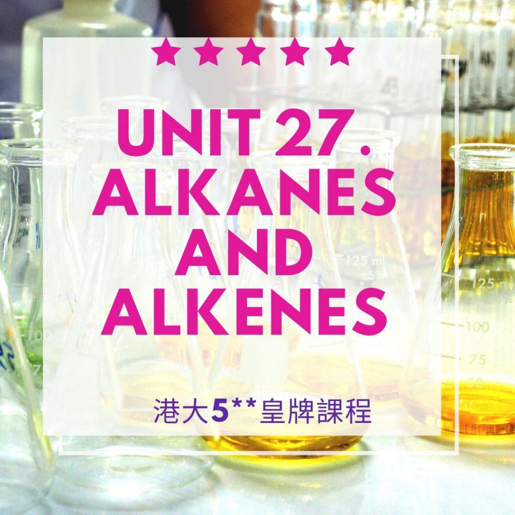 Unit 27. Alkanes and Alkenes 烷和烯 Part A&B 2